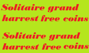 solitaire grand harvest free coins, free coins for solitaire grand harvest, solitaire grand harvest free coins links,